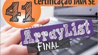 41 - Certificação Java (ArrayList Iterator e foreach)