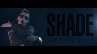 SHADE - CAMBIARE STATO (official street video)
