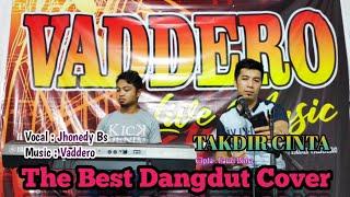 Takdir Cinta - Fauzi Bima   The Best Dangdut  Cover Jhonedy Bs feat Vaddero Music
