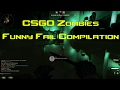 CS:GO Zombies | Funny Fail Compilation #3