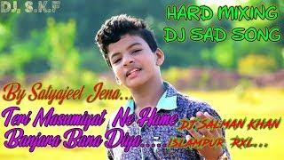 Satyajeet Jena - 2019 New Version DJ Song - Teri Masumiyat Ne Hame ! Banjaara Bana Diya - Hindi Sad