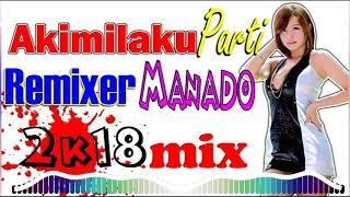 Gambar cover Dj Akimilaku Party 2018 Mix Remixer Manado Musik Keren PlanetLagu com