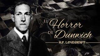 EL HORROR DE DUNWICH, de H.P. LOVECRAFT - narrado por EL ABUELO KRAKEN 🦑