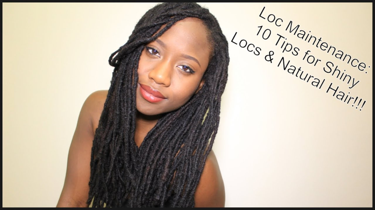 Loc Maintenance 10 Tips For Shiny Locs Amp Natural Hair