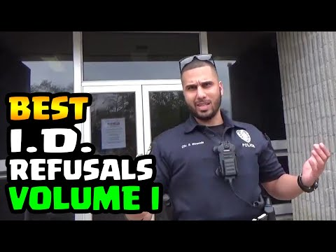BEST I.D. REFUSALS - 1st Amendment Audit Compilation - VOLUME I