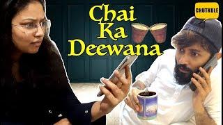 Chai Ka Deewana   CHUTKULE VIDEO