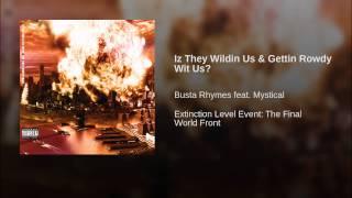 Iz They Wildin Us & Gettin Rowdy Wit Us?