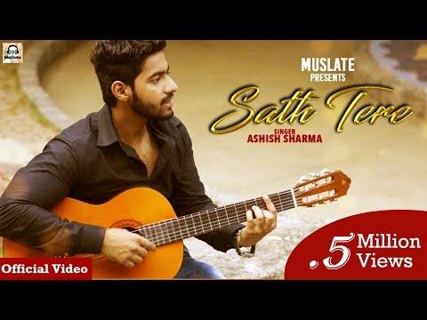 sath-tere-(official-video)-|-ashish-sharma-|-latest-hindi-songs-2018-|-muslate