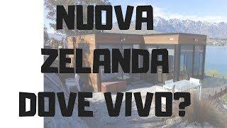 NUOVA ZELANDA : ECCO DOVE VIVO