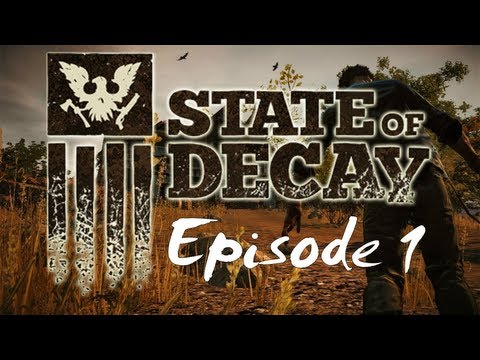 SoD: State of Decay (PC Version - YT-MA) :: Episode 1 :: All I Wanted To Do Was Fish