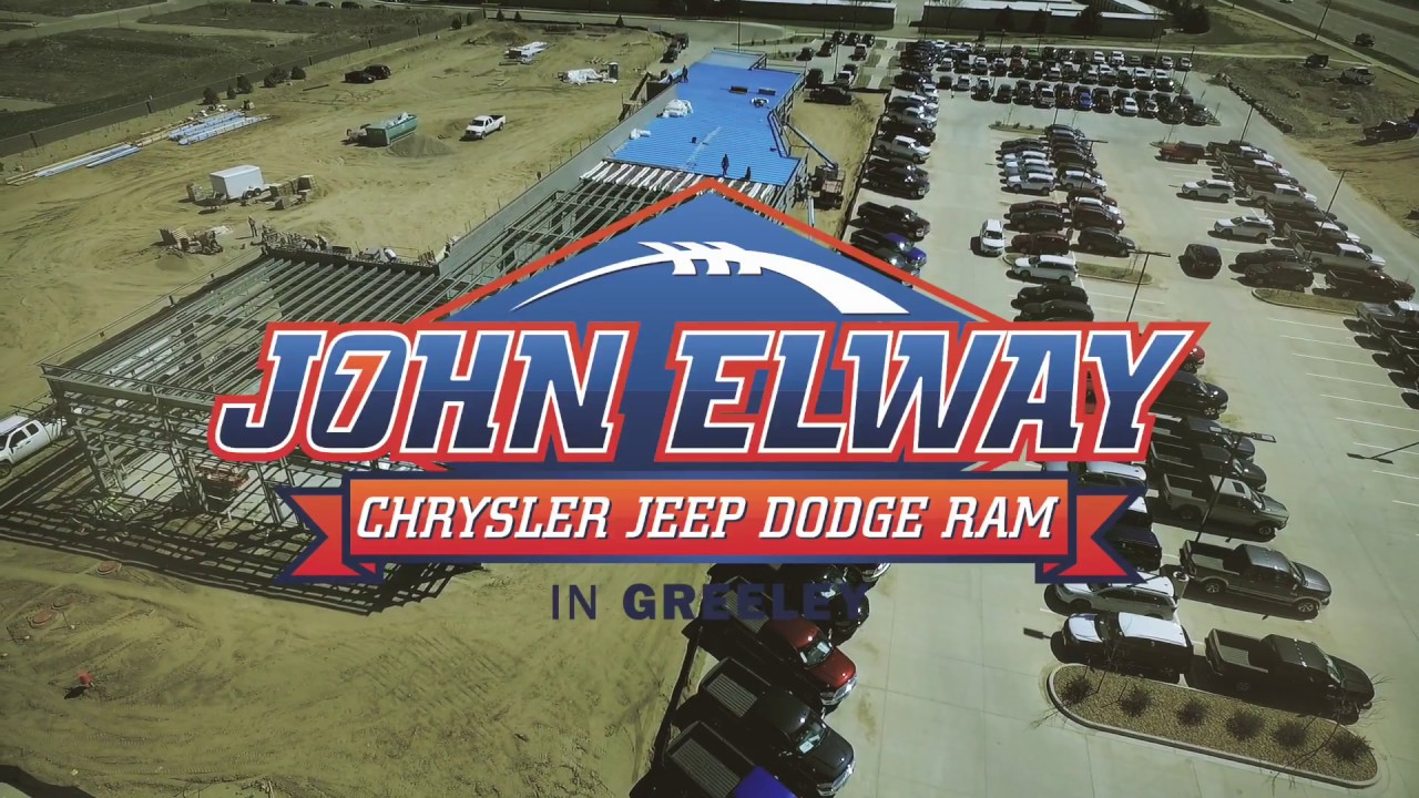 John Elway Chrysler Jeep Dodge Ram Expanding In Greeley Co