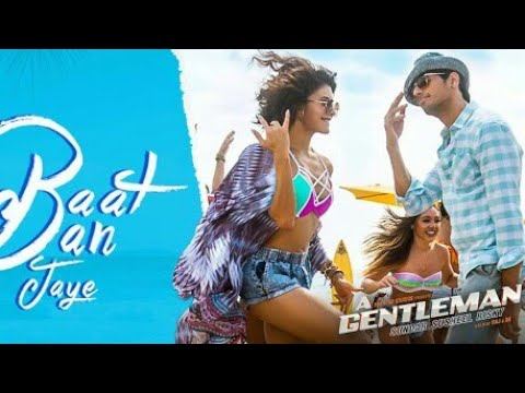 Baat Ban Jaye Song | English Translation | A Gentleman