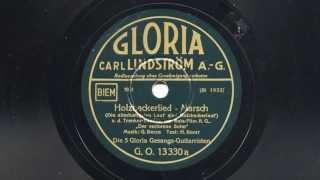 5 Gloria Gesangs-Guitarristen: Holzhackerlied (1934)