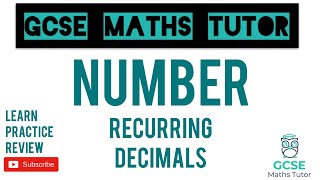 Writing Recurring Decimals as Fractions (Higher Only) | GCSE Maths Tutor