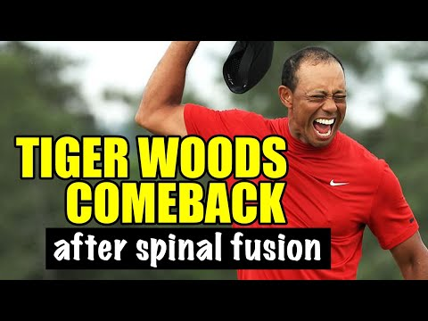 TIGER WOODS COMEBACK AFTER SPINAL FUSION SURGERY