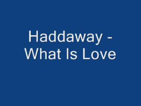 Haddaway - What is Love + Lyrics