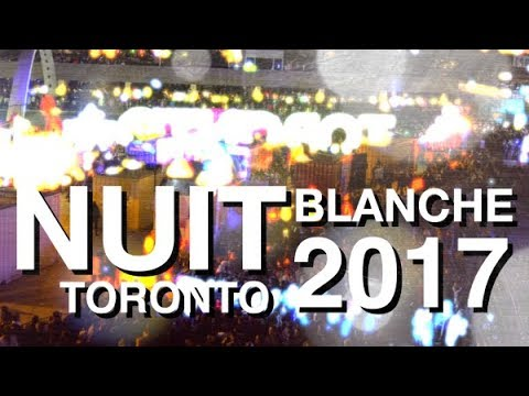 Nuit Blanche Toronto 2017 (Stranger Things, Listen to the Chorus, Lukumi dub Opera and more)