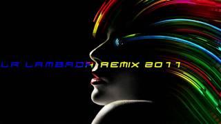 LA LAMBADA - ELECTRONICA 2011 (CHORANDO SE FOI) HD