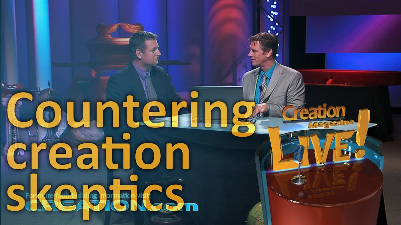 Countering creation skeptics (Creation Magazine LIVE! 3-07) by CMIcreationstation