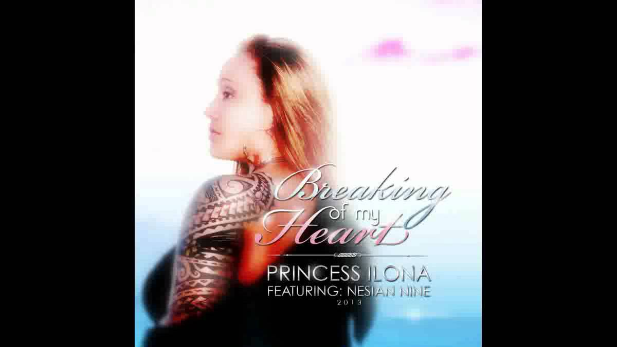 Princess Ilona - Breaking of my Heart featuring Nesian NINE