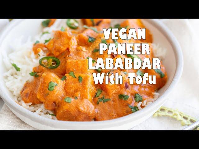VEGAN PANEER LABABDAR With Tofu  | Vegan Richa Recipes