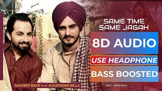 Same Time Same Jagah 8D Audio Chaar Din Sandeep Brar Kulwinder Billa Punjabi 8D Songs