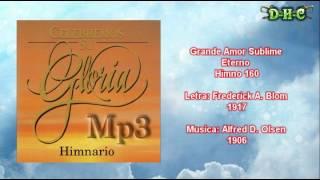 Grande Amor Sublime Eterno - Himnario Celebremos su gloria