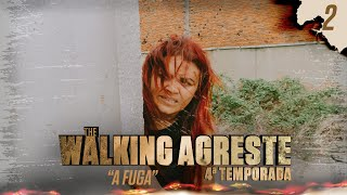 THE WALKING AGRESTE | TEMP. 04 | CAP. 02 - A FUGA!