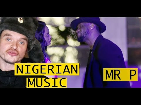 RUSSIAN REACTS TO NIGERIAN MUSIC / Mr. P - Cool It Down