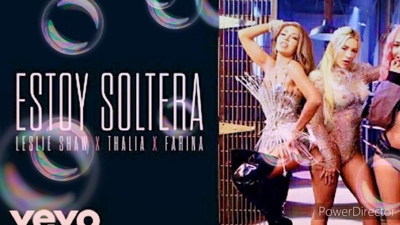 ✅Leslie Shaw - Estoy Soltera (Ft Thalía, Farina) ✅✅Full Lex DJ Remix