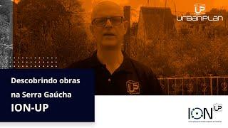 DESCOBRINDO OBRAS NA SERRA GAÚCHA COM O ION UP #4