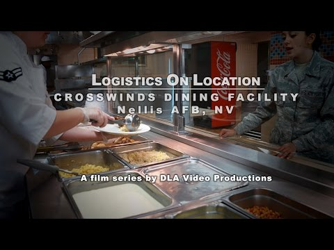Logistics On Location: Nellis AFB Crosswinds Dining Facility