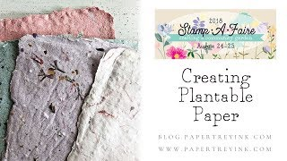 Stamp-A-Faire 2018: Creating Plantable Paper With Heather Nichols