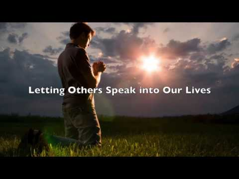 Letting Others Speak into Our Lives - Helping Others to See