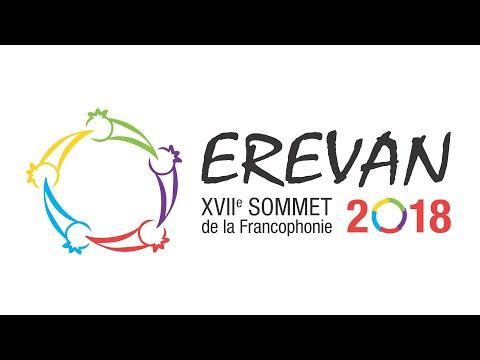 XVIIe Sommet De La Francophonie à Erevan 2018
