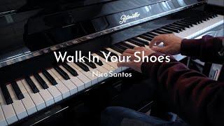 Walk In Your Shoes - Nico Santos - Piano Cover