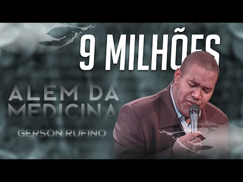 Gerson Rufino - Além Da Medicina (DVD As Melhores Ao Vivo)