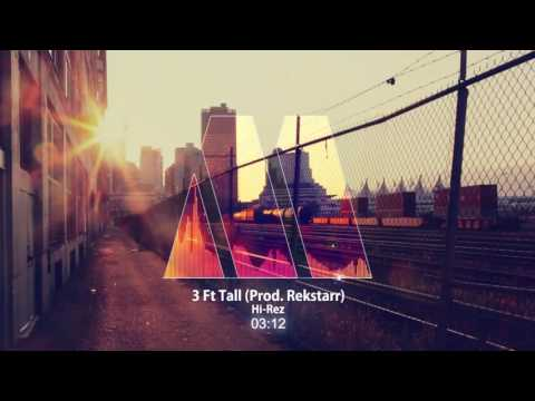 【Hip Hop】 Hi Rez 3 Ft Tall (Prod. Rekstarr)