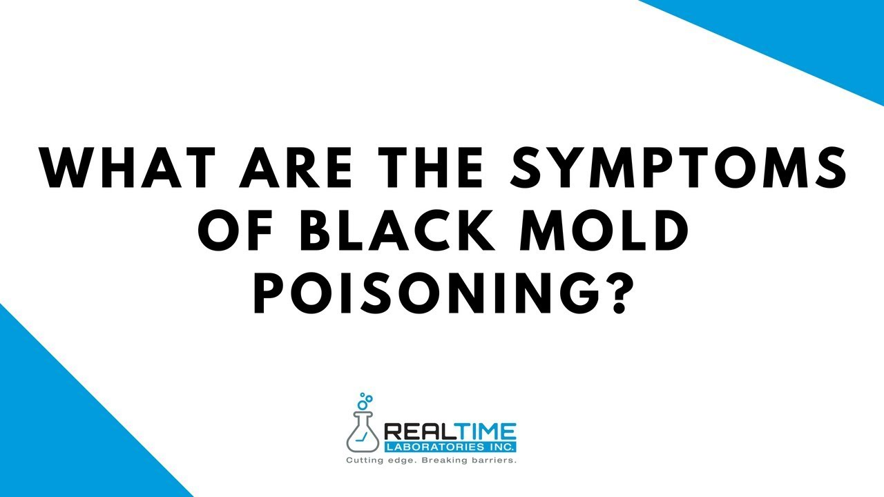 What Are The Symptoms Of Black Mold Poisoning