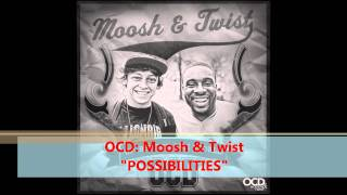 Possibilities - OCD: Moosh & Twist (full) [Free Download] (Official Video) [Up Before The World]
