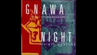 Gnawa Music of Marrakesh Night Spirit Masters  - 'Mimoun Mamrba' Morocco