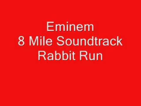 Eminem  8 Mile Soundtrack  Rabbit Run