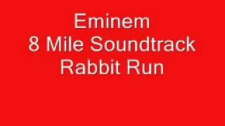 Eminem - 8 Mile Soundtrack - Rabbit Run