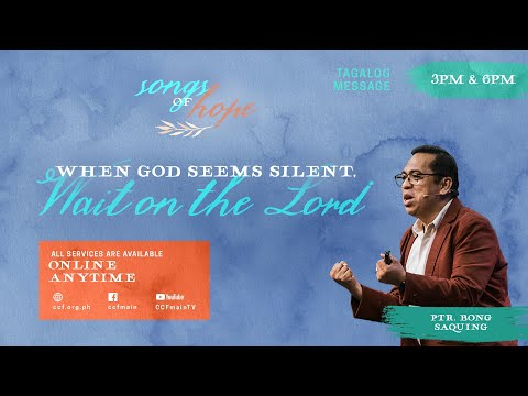 When God Seems Silent, Wait on the Lord - Bong Saquing - Songs of Hope