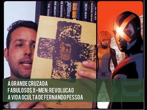 A Grande Cruzada, Fabulosos X-Men: Revolução e A Vida Oculta de Fernando Pessoa
