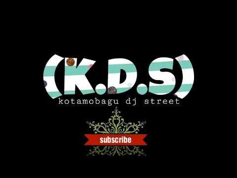 KDS kotamobagu dj street new 2018