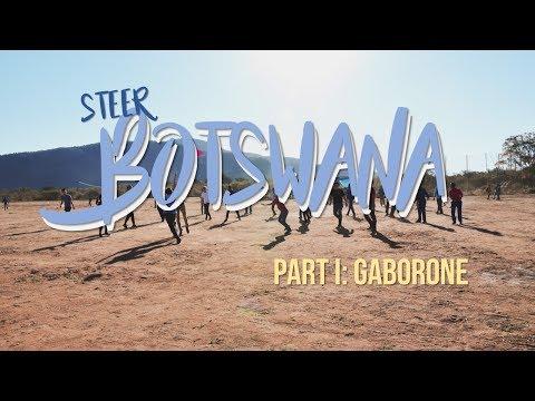 GABORONE, BOTSWANA || PART 1/3 || STEER