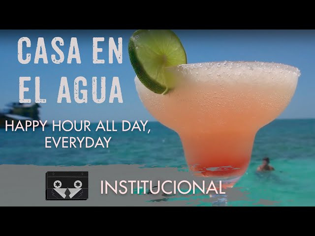 Casa en el Agua - Happy Hour All day, every day