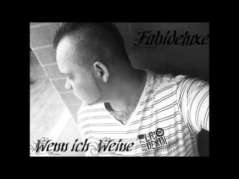 Fabideluxe - Wenn ich Weine 2013