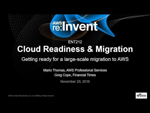 AWS re:Invent 2016: Preparing for a Large-Scale Migration to AWS (ENT212)